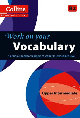Vocabulary: B2 - Collins Work on Your... (Paperback)