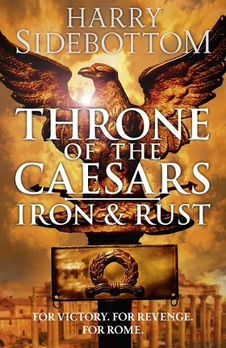 Iron and Rust - Throne of the Caesars 1 (Paperback)