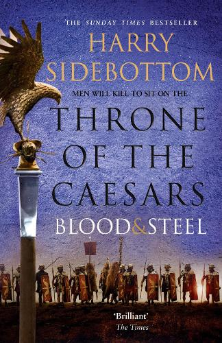 Blood and Steel - Throne of the Caesars Book 2 (Paperback)