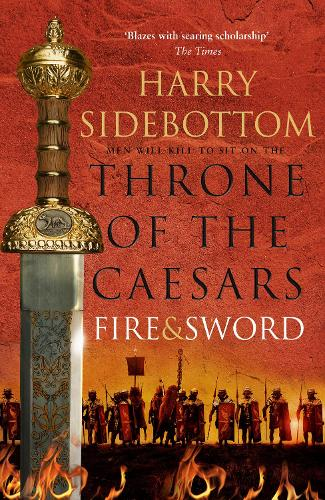 Fire and Sword - Throne of the Caesars 3 (Hardback)