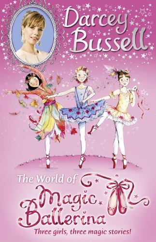 Darcey Bussell's World of Magic Ballerina (Paperback)