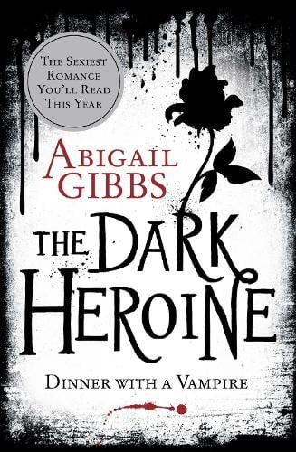 Dinner with a Vampire - The Dark Heroine Book 1 (Paperback)