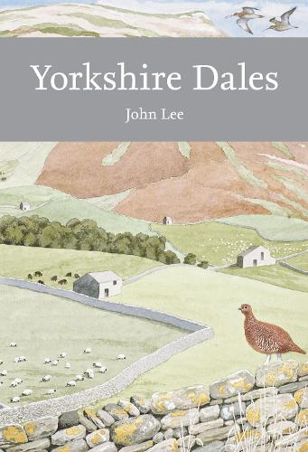 Yorkshire Dales - Collins New Naturalist Library 130 (Paperback)