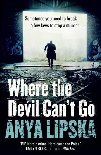 Where the Devil Can't Go - Kiszka & Kershaw Book 1 (Paperback)