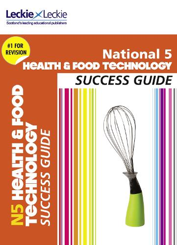 National 5 Health and Food Technology Success Guide - Success Guide (Paperback)
