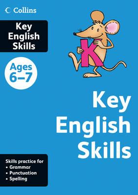 Key English Skills Age 6-7: English Skills Age 6-7 - Collins Practice (Paperback)