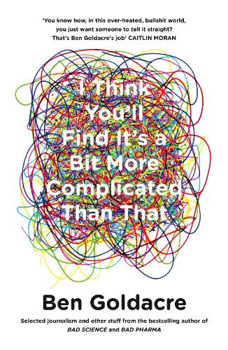 I Think You'll Find It's a Bit More Complicated Than That (Paperback)