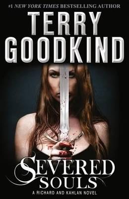 Severed Souls - A Richard and Kahlan novel (Hardback)