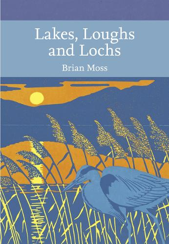 Lakes, Loughs and Lochs - Collins New Naturalist Library 128 (Paperback)