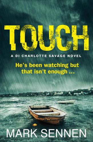TOUCH: A DI Charlotte Savage Novel (Paperback)