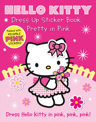 Dress Up Sticker Book: Pretty in Pink - Hello Kitty (Paperback)