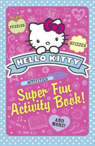 Super Fun Activity Book! - Hello Kitty (Paperback)
