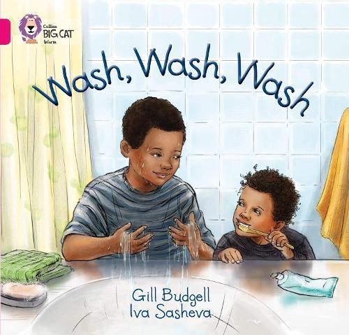 Wash, Wash, Wash: Band 01a/Pink a - Collins Big Cat (Paperback)