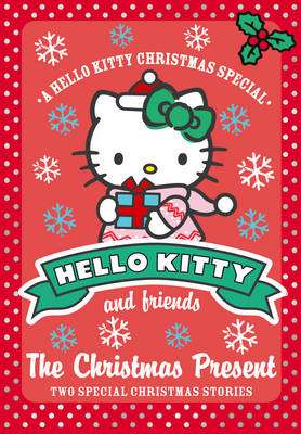 Hello Kitty and Friends (9) The Christmas Present - Hello Kitty and Friends 09 (Paperback)