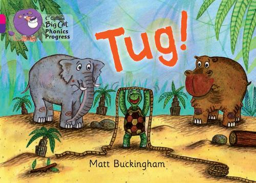 Tug!: Band 01b Pink B/Band 08 Purple - Collins Big Cat Phonics Progress (Paperback)
