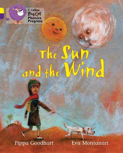 The Sun and the Wind: Band 03 Yellow/Band 08 Purple - Collins Big Cat Phonics Progress (Paperback)