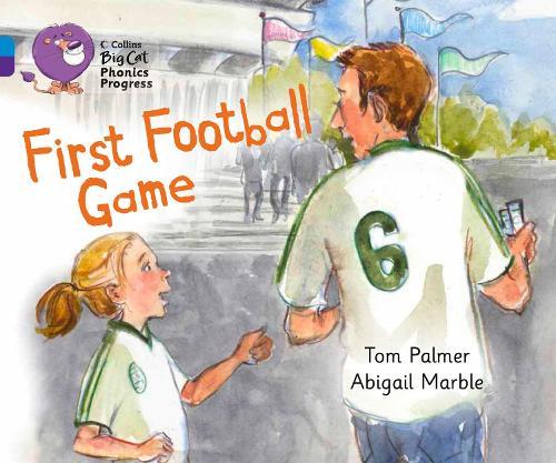 First Football Game: Band 04 Blue/Band 08 Purple - Collins Big Cat Phonics Progress (Paperback)