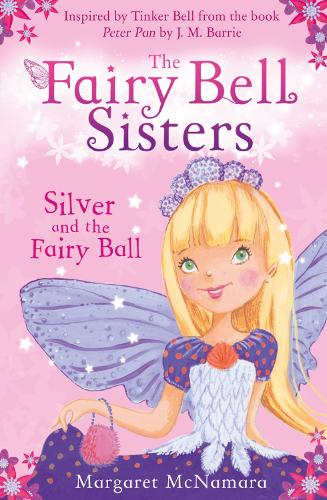 The Fairy Bell Sisters: Silver and the Fairy Ball (Paperback)