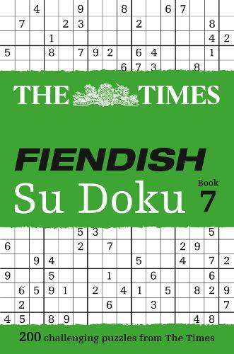 The Times Fiendish Su Doku Book 7: 200 Challenging Puzzles from the Times - The Times Fiendish (Paperback)