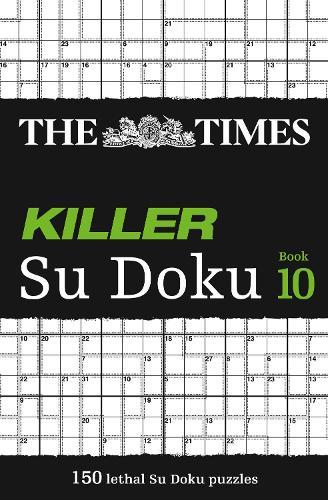 The Times Killer Su Doku Book 10: 150 Lethal Su Doku Puzzles (Paperback)