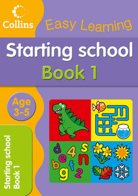 Starting School Age 3-5: Book 1 - Collins Easy Learning Age 3-5 (Paperback)