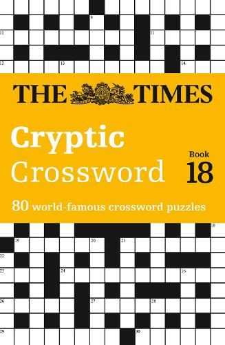 The Times Cryptic Crossword Book 18: 80 of the World's Most Famous Crossword Puzzles (Paperback)