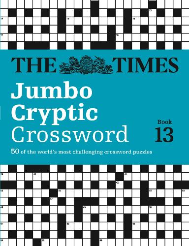 The Times Jumbo Cryptic Crossword Book 13: The World's Most Challenging Cryptic Crossword (Paperback)