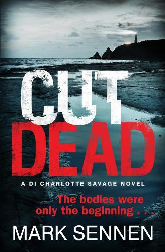CUT DEAD: A DI Charlotte Savage Novel (Paperback)