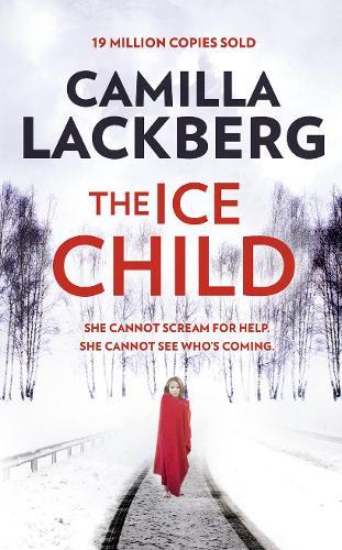 The Ice Child - Patrik Hedstrom and Erica Falck 9 (Hardback)