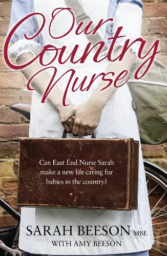 Our Country Nurse: Can East End Nurse Sarah Find a New Life Caring for Babies in the Country? (Paperback)