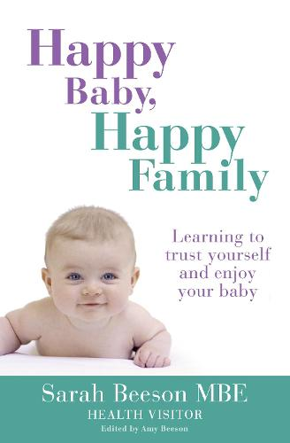 Happy Baby, Happy Family: Learning to Trust Yourself and Enjoy Your Baby (Paperback)