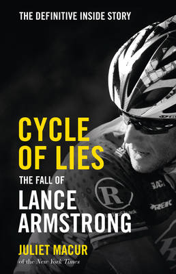 Cycle of Lies: The Fall of Lance Armstrong (Hardback)