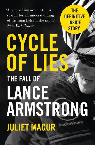 Cycle of Lies: The Fall of Lance Armstrong (Paperback)
