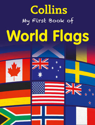 Collins My First Book Of World Flags - Collins My First (Paperback)