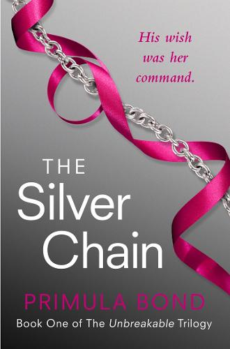 The Silver Chain - Unbreakable Trilogy 1 (Paperback)