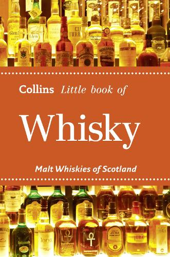 Whisky: Malt Whiskies of Scotland - Collins Little Books (Paperback)