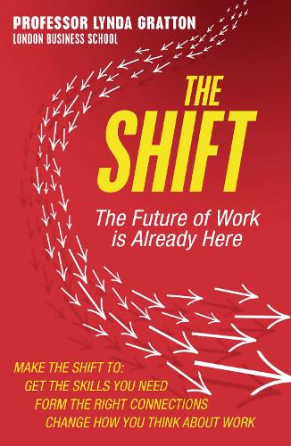 The Shift: The Future of Work is Already Here (Paperback)