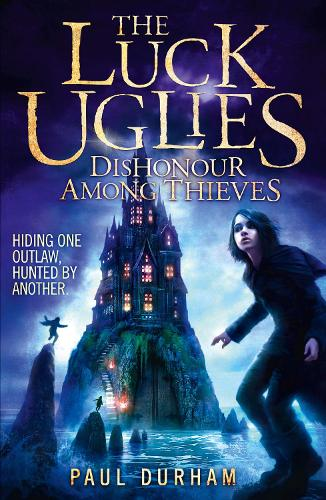 Dishonour Among Thieves - The Luck Uglies 2 (Paperback)