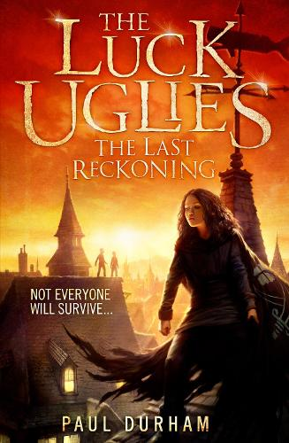 The Last Reckoning - The Luck Uglies 3 (Paperback)