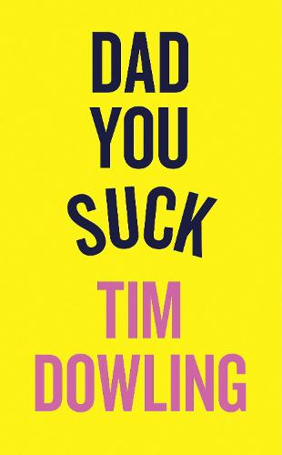 Dad You Suck: And Other Things My Children Tell Me (Paperback)