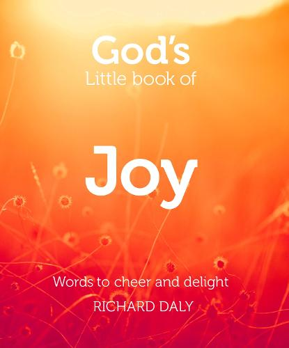 God's Little Book of Joy: Words to Cheer and Delight (Paperback)