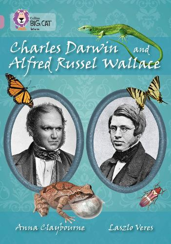 Charles Darwin and Alfred Russel Wallace: Band 18/Pearl - Collins Big Cat (Paperback)