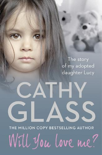 Will You Love Me?: The Story of My Adopted Daughter Lucy (Paperback)