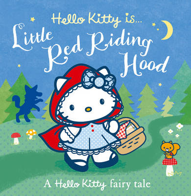 Hello Kitty is... Little Red Riding Hood - Hello Kitty (Paperback)