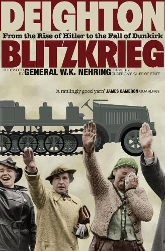 Blitzkrieg: From the Rise of Hitler to the Fall of Dunkirk (Paperback)