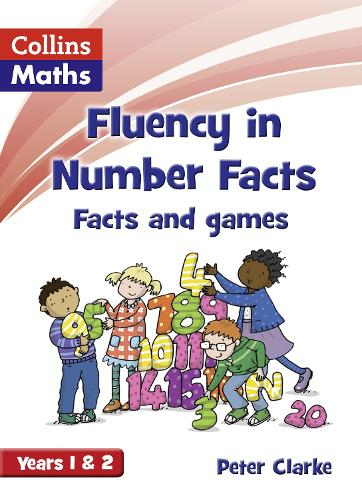 Facts and Games Years 1 & 2 - Fluency in Number Facts (Paperback)