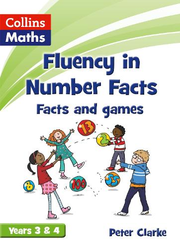 Facts and Games Years 3 & 4 - Fluency in Number Facts (Paperback)