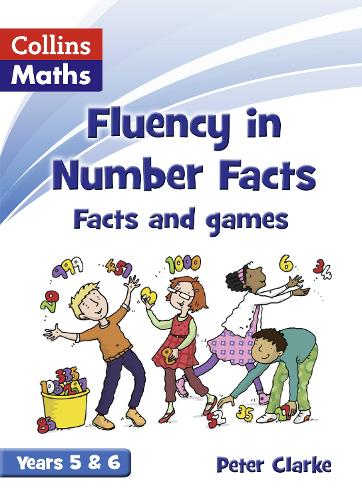 Facts and Games Years 5 & 6 - Fluency in Number Facts (Paperback)