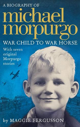 Michael Morpurgo: War Child to War Horse (Paperback)