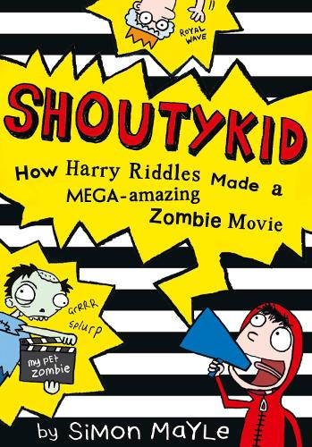 How Harry Riddles Made a Mega-Amazing Zombie Movie - Shoutykid 1 (Paperback)
